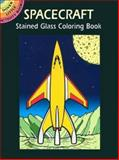 Spacecraft Stained Glass Coloring Book, Bruce LaFontaine, 048642099X