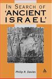 In Search of Ancient Israel : A Study in Biblical Origins, Davies, Philip R., 0567080994