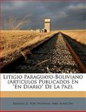 Litigio Paraguayo-Boliviano, Eduard R. Von Hofman and Abel Alarcón, 1149650990