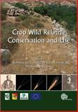 Crop Wild Relative Conservation and Use, Maxted, Nigel, 1845930991