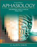 Aphasiology : Disorders and Clinical Practice, Davis, G. Albyn, 0205480993