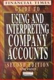 Financial Times Guide to Interpreting Company Reports and Accounts 9780273630999