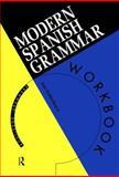 Modern Spanish Grammar, Juan Kattán-Ibarra and Christopher J. Pountain, 0415120993