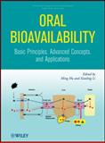 Oral Bioavailability : Basic Principles, Advanced Concepts, and Applications, Li, Xiaoling, 0470260998