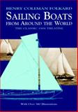 Sailing Boats from Around the World, Henry Coleman Folkard, 0486410994