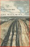 Shaped by the West Wind : Nature and History in Georgian Bay, Campbell, Claire Elizabeth, 0774810998