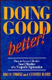Doing Good Better! : How to Be an Effective Board Member of a Non-Profit Organization, Stoesz, Edgar and Raber, Chester, 1561480991