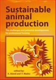 Sustainable animal Production : The challenges and potential developments for professional Farming, , 9086860990
