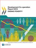 Development Co-Operation Report 2013 : Ending Poverty, Organization for Economic Cooperation and Development (OECD) Staff, 9264200991