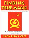 Finding True Magic: Transpersonal Hypnotherapy/NLP, Elias, Jack, 0965521001