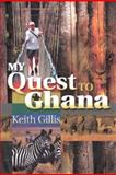 My Quest to Ghana, Gillis, Keith Alexander, 0976031000