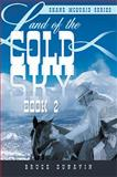 Land of the Cold Sky Book 2, Bruce Dunavin, 1483671003