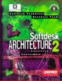 Softdesk Architecture 2 Certified Courseware, Softdesk Technical Resource Staff, 1566901006