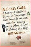A Fool's Gold, Bill Merritt and William E. Merritt, 159691100X
