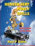 Heaven Sent Money Spells - Divinely Inspired for Your Wealth, Maria D' Andrea, 1606111000
