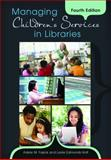 Managing Children's Services in Libraries 4th Edition