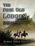 The Four Old Lodges, Robert Freke Gould, 1613421001