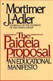 The Paideia Proposal, Adler, Mortimer J., 0020641001