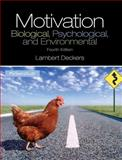 Motivation : Biological, Psychological, and Environmental, Deckers, Lambert, 0205941001