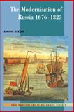 The Modernisation of Russia, 1676-1825, Dixon, Simon, 0521371007
