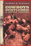 Cowboys, Gentlemen and Cattle Thieves : Ranching on the Western Frontier, Elofson, W. M., 0773521003