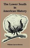 The Lower South in American History, Brown, William Garrott, 1410221008