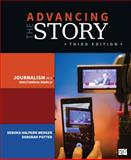 Advancing the Story; Broadcast Journalism in a Multimedia World 3ed, , 1483351009