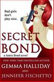 Secret Bond, Gemma Halliday and Jennifer Fischetto, 1484101006