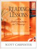 Reading Lessons : An Introduction to Theory, Carpenter, Scott, 0130211001