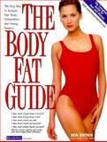 The Body Fat Guide : The Easy Way to Analyze Your Body Composition and Energy Balance, Brown, Ron, 0968191002