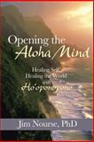 Opening the Aloha Mind, Jim Nourse, 1452581002