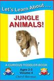 Let's Learn about... Jungle Animals!, Cheryl Shireman, 1477641009