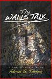 The Walls Talk, Adrian Torres, 1495391000