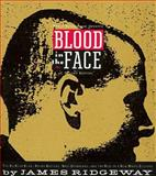 Blood in the Face, James Ridgeway, 156025100X
