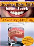 Growing Older with Your Teeth, Keith A. Robinson, 1891151002