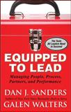 Equipped to Lead : Managing People, Partners, Processes, and Performance, Sanders, Dan J. and Walters, Galen, 0071591001
