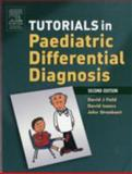 Tutorials in Paediatric Differential Diagnosis, Isaacs, David and Stroobant, John, 0443071004
