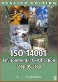 ISO 14001 Environmental Certification Step by Step, Edwards, A. J., 0750661003