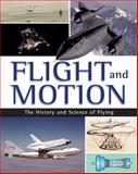Flight and Motion : The History and Science of Flying, Anderson, Dale and Graham, Ian, 0765681005