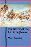 The Battle of the Little Bighorn, Mari Sandoz and Mari Sandoz, 0803291000