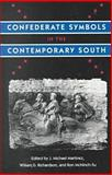 Confederate Symbols in the Contemporary South, William D. Richardson, Ron McNinch-Su J. Michael Martinez, 0813021006