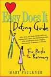 Easy Does It Dating Guide, Mary Faulkner, 1592851002