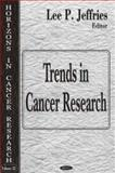 Trends in Cancer Research, Jeffries, Lee P., 1600211003