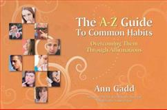 The A-Z Guide to Common Habits, Ann Gadd, 1844091007