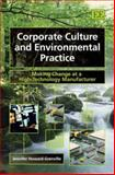 Corporate Culture and Environmental Practice : Making Change at a High-Technology Manufacturer, Howard-Grenville, Jennifer, 1847201008