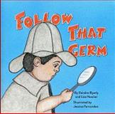 Follow That Germ, Deirdre Byerly and Lisa Hawker, 189039100X