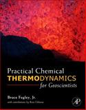 Practical Chemical Thermodynamics for Geoscientists, Fegley, Bruce, Jr. and Osborne, Rose, 012251100X
