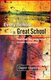 Every School a Great School : Realizing the Potential of System Leadership, Hopkins, David, 0335221009