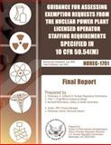Guidance for Assessing Exemption Requests from the Nuclear Power Plant Licensed Operator Staffing Requirements Specified in 10 CFR 50. 54(m), U. S. Nuclear Commission, 1500141003