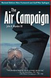 The Air Campaign : Planning for Combat, Warden, John A., III, 1583481001
